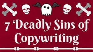 7 Deadly Sins of Copywriting
